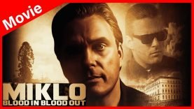 Miklo Blood In Blood Out Free Documentary Film English Hd